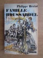 Anticariat: Philippe Heriat - Famille Boussardel