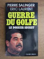 Anticariat: Pierre Salinger - Guerre du golfe