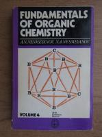 A. N. Nesmeyanov - Fundamentals of organic chemistry (volumul 4)