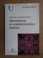 Alex Mucchielli - Etude des communications. Information et communication interne
