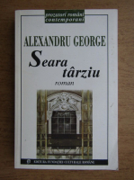 Alexandru George - Seara tarziu