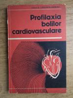 Anticariat: Constantin Andronic - Profilaxia bolilor cardiovasculare