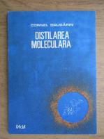 Anticariat: Cornel Drugarin - Distilarea moleculara