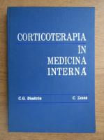 Anticariat: Corneliu Zeana - Corticoterapia in medicina interna