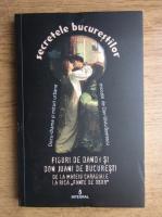 Anticariat: Dan Silviu Boerescu - Figuri de Dandy si Don Juani de Bucuresti. De la Mateiu Caragiale la Rica Fante de Obor