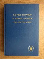 Anticariat: Das Neue Testament. Le Nouveau Testament. The New Testament