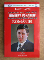 Anticariat: Emil Strainu - Generalul rus (KGB-FSB) Dimitry Fonareff. Previziuni despre viitorul lumii si al Romaniei