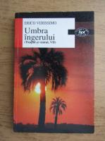 Erico Verissimo - Umbra ingerului, Timpul si vantul (volumul 7)