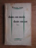Francoise Sagan - Dans un mois, dans un an