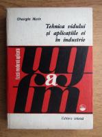 Anticariat: Gheorghe Marin - Tehnica vidului si aplicatiile ei in industrie. Fizica moderna aplicata