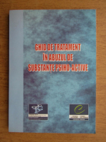 Ghid de tratament in abuzul de substante psiho-active