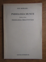 Anticariat: Ion Moraru - Psihologia muncii. Psihologia creativitatii (volumul 2)