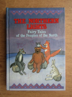 Irina Zheleznova - The northern lights. Fairy tales of the people of the north