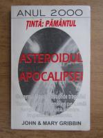 Anticariat: John Gribbin, Mary Gribbin - Asteroidul Apocalipsei. Tinta Pamant