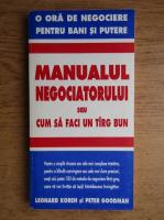 Leonard Koren - Manualul negociatorului sau cum sa faci un targ bun