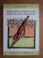 Anticariat: Lesley Abdela - Breaking through the glass ceilings