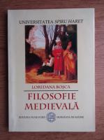Anticariat: Loredana Bosca - Filosofie medievala