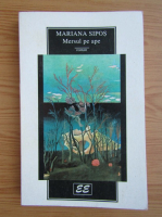 Anticariat: Mariana Sipos - Mersul pe ape