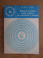 Anticariat: Minodora Leca - Aditivarea lichidelor, solutie moderna de economisire a energiei