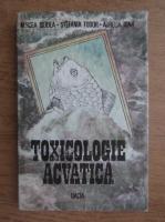 Anticariat: Mircea Diudea, Stefania Todor, Aurelia Igna - Toxicologie acvatica