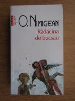 Anticariat: O. Nimigean - Radacina de bucsau