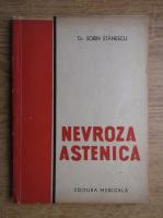 Anticariat: Sorin Stanescu - Nevroza astenica
