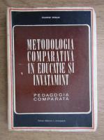 Anticariat: Stanciu Stoian - Metodologia comparativa in educatie si invatamant. Pedagogie comparata (1970)