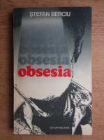 Anticariat: Stefan Berciu - Obsesia