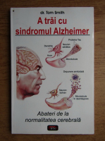Tom Smith - A trai cu sindromul Alzheimer