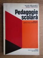 Victor Tircovnicu, Vasile Popeanga - Pedagogie scoalara. Manual pentru licee pedagogice