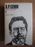 A. P. Cehov - Opere, volumul 1. Schite si povestiri
