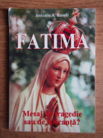 Anticariat: Antonio A. Borelli - Fatima. Mesaj de tragedie sau de speranta?