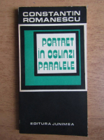 Anticariat: Constantin Romanescu - Portret in oglinzi paralele