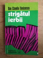 Anticariat: Dan Claudiu Tanasescu - Strigatul ierbii