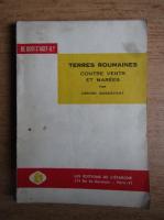 Denise Basdevant - Terres roumaines. Contre vents et marees