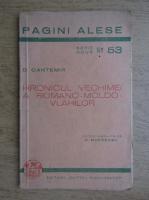 Anticariat: Dimitrie Cantemir - Hronicul vechimei a romano-moldo-vlahilor (nr. 53, 1943)