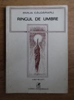 Anticariat: Emilia Caldararu - Ringul de umbre