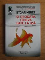 Anticariat: Etgar Keret - Si, deodata, cineva bate la usa