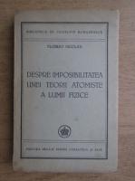 Anticariat: Florian Nicolau - Despre imposibilitatea unei teorii atomiste a lumii fizice (1947)