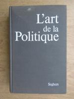 Gaston Bouthoul - L'art de la politique