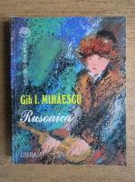 Anticariat: Gib I. Mihaescu - Rusoaica