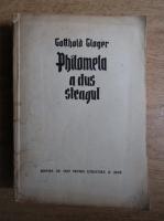 Anticariat: Gotthold Gloger - Philomela a dus steagul