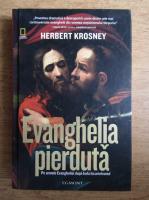 Herbert Krosney - Evanghelia pierduta