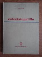 Anticariat: I. Pavel - Colecistopatiile