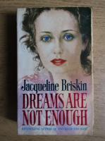 Jacqueline Briskin - Dreams are not enough