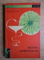 Anticariat: Jean Bittner - Secolul antibioticelor