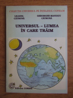 Anticariat: Liliana Catruna - Universul, lumea in care traim