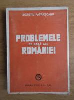 Anticariat: Lucretiu Patrascanu - Problemele de baza ale Romaniei