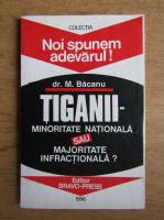 Anticariat: Maria Cobianu Bacanu - Tiganii, minoritate nationala sau majoritate infractionala