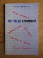 Mihai Gramatopol - Morfologia dezastrului